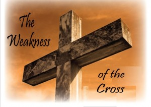 The-Weakness-of-the-Cross-3_24_31-608x430